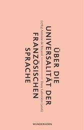Über die Universalität der Französischen Sprache - Mit einem Vorwort von Dany Laferrière