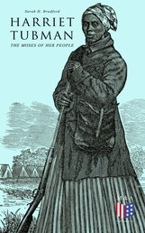 Harriet Tubman, The Moses of Her People - The Life and Work of Harriet Tubman