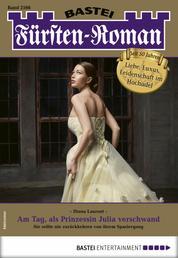 Fürsten-Roman 2566 - Adelsroman - Am Tag, als Prinzessin Julia verschwand