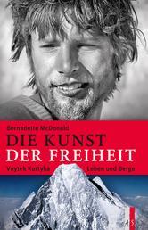 Die Kunst der Freiheit - Voytek Kurtyka – Leben und Berge