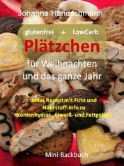 Plätzchen für Weihnachten und das ganze Jahr - Glutenfrei und LowCarb