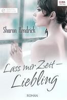 Sharon Kendrick: Lass mir Zeit - Liebling ★★★