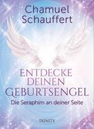 Chamuel Schauffert: Entdecke deinen Geburtsengel ★★