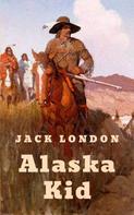 Jack London: Alaska Kid