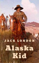 Alaska Kid - Vollständige deutsche Ausgabe