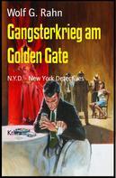 Wolf G. Rahn: Gangsterkrieg am Golden Gate