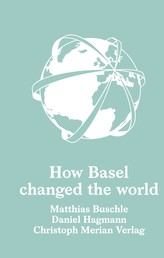 How Basel changed the world