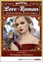 Lore-Roman 38 - Liebesroman - Verratenes Vertrauen