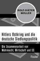 Dr. Rolf-Dieter Müller: Hitlers Ostkrieg und die deutsche Siedlungspolitik