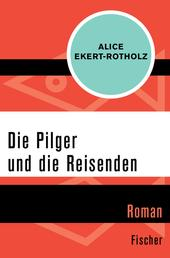 Die Pilger und die Reisenden - Roman