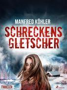 Manfred Kohler: Schreckensgletscher - Thriller ★★★★