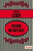 Douglas Leach: Freunde bis aufs Blut