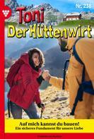 Friederike von Buchner: Toni der Hüttenwirt 238 – Heimatroman