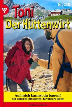 Toni der Hüttenwirt 238 – Heimatroman