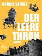 Rudolf Stratz: Der leere Thron