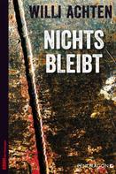 Willi Achten: Nichts bleibt