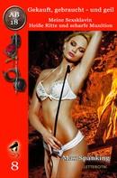 Max Spanking: Gekauft, gebraucht - und geil; Meine Sexsklavin - Heiße Ritte und scharfe Munition ★★★★