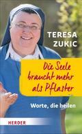 Teresa Zukic: Die Seele braucht mehr als Pflaster ★★★★