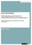 Pierre Sascha Kedziora: Erlebnispädagogische Ansätze im Philosophieunterricht der Sekundarstufe I