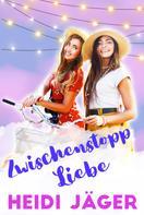 Heidi Jäger: Zwischenstopp Liebe