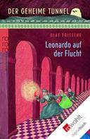 Olaf Fritsche: Der geheime Tunnel: Leonardo auf der Flucht ★★★★★