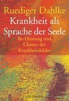 Ruediger Dahlke: Krankheit als Sprache der Seele ★★★★