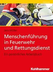 Menschenführung in Feuerwehr und Rettungsdienst - Ein persönliches Arbeitsbuch