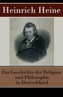 Heinrich Heine: Zur Geschichte der Religion und Philosophie in Deutschland