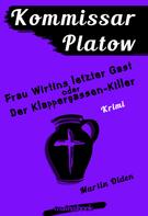 Martin Olden: Kommissar Platow, Band 6: Frau Wirtins letzter Gast oder Der Klappergassen-Killer ★★★★★