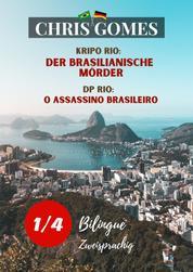 Der brasilianische Mörder - O assassino brasileiro - Zweisprachige Ausgabe: Deutsch-Portugiesisch Versão Bilíngue: Alemão-Português