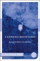 Clemens Brentano: Märchen / Ausgewählte Gedichte