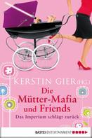 Kerstin Gier: Die Mütter-Mafia und Friends ★★★