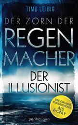 """Der Zorn der Regenmacher - Der Illusionist - Eine exklusive Kurzgeschichte inklusive Leseprobe zum neuen Fantasy-Roman """"Der Zorn der Regenmacher"""""""