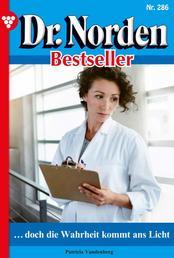 Dr. Norden Bestseller 286 – Arztroman - … doch die Wahrheit kommt ans Licht