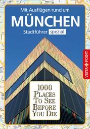 1000 Places To See Before You Die Stadtführer München - Stadtführer München spezial