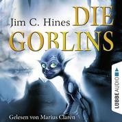 Die Goblins, Teil 1 (Gekürzt)