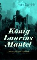 Hans Dominik: König Laurins Mantel (Science-Fiction-Klassiker)