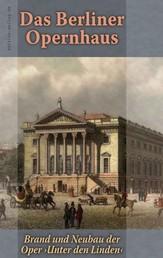 """Das Berliner Opernhaus - Brand und Neubau der Oper """"Unter den Linden"""""""