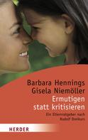 Barbara Hennings: Ermutigen statt kritisieren ★★★★★