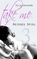 Ella Jackson: Take Me 3 - Heißes Spiel ★★★★