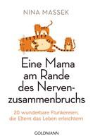 Nina Massek: Eine Mama am Rande des Nervenzusammenbruchs ★★★