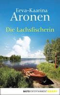 Eeva-Kaarina Aronen: Die Lachsfischerin ★