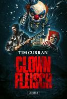 Tim Curran: CLOWNFLEISCH ★★★
