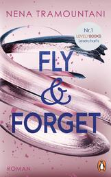 Fly & Forget - Roman. Die Nr. 1 der Lovelybooks Lesercharts!