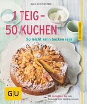 1 Teig - 50 Kuchen - So leicht kann backen sein