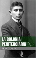 Franz Kafka: La colonia penitenciaria