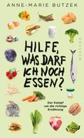 Anne-Marie Butzek: Hilfe, was darf ich noch essen ★★★