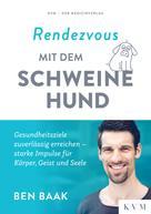 Ben Baak: Rendezvous mit dem Schweinehund