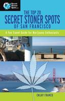 Emjay Franco: The Top 20 Secret Stoner Spots of San Francisco
