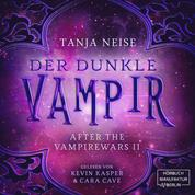 Der dunkle Vampir - After the Vampire Wars, Band 2 (ungekürzt)